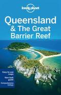 Lonely Planet Queensland &; the Great Barrier Reef