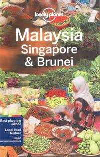 Lonely Planet Malaysia, Singapore &; Brunei
