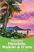 Lonely Planet Discover Honolulu, Waikiki &; Oahu