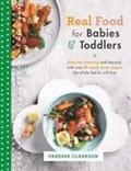 Real Food for Babies and Toddlers