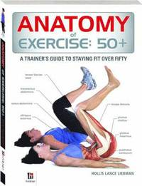 Anatomy of Exercise: 50+