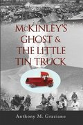 McKinley's Ghost &; the Little Tin Truck