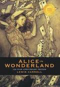 Alice in Wonderland (150 Year Anniversary Edition, Illustrated) (1000 Copy Limited Edition)