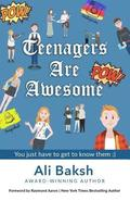 Teenagers Are Awesome: You Just Have to Get to Know Them