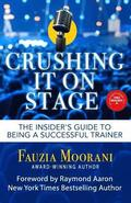 Crushing It On Stage: The Insider's Guide To Being A Successful Trainer