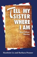 Tell My Sister Where I Am and Other Stories