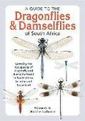 A guide to the dragonflies &; damselflies of South Africa