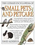 Ultimate Encyclopedia of Small Pets and Pet Care