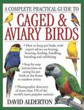 Complete Practical Guide to Caged &; Aviary Birds