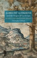 Albrecht Altdorfer and the Origins of Landscape