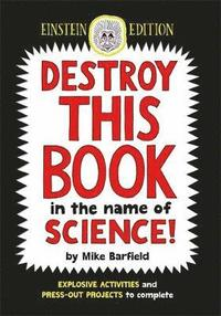 Destroy This Book in the Name of Science: Einstein Edition