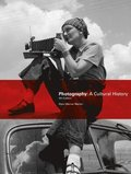 Photography: The Cultural History 4th Edition
