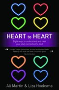Heart to Heart: Eight Ways to Understand and Heal your Vital Connection to God