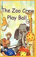 The Zoo Crew Play Ball