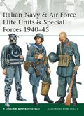 Italian Navy & Air Force Elite Units & Special Forces 1940 45