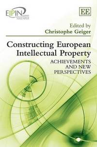 Constructing European Intellectual Property