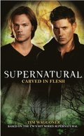 Supernatural - Carved in Flesh