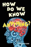 How Do We Know Anything?