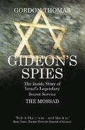 Gideon'S Spies: the Inside Story of Israel's Legendary Secret Service the Mossad