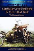 A Motorcycle Courier in the Great War