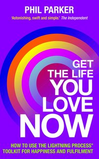 Get the Life You Love, Now