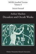 Decadent and Occult Works by Arthur Machen