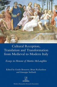 Cultural Reception, Translation and Transformation from Medieval to Modern Italy
