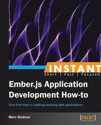 Instant Ember.js Application Development How-to