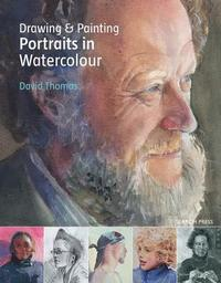 Drawing &; Painting Portraits in Watercolour