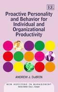 Proactive Personality and Behavior for Individual and Organizational Productivity