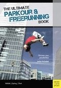Ultimate Parkour &; Freerunning Book