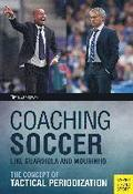 Coaching Soccer Like Guardiola and Mourinho