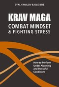 Krav Maga - Combat Mindset &; Fighting Stress