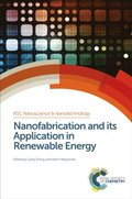 Nanofabrication and its Application in Renewable Energy