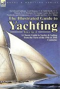 The Illustrated Guide to Yachting-Volume 1
