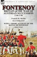 Fontenoy, Britain &; The War of Austrian Succession, 1740-1748, With a Short Account of the Battle of Fontenoy