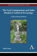 Lost Companions and John Ruskins Guild of St George