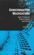 Semiconductor Macroatoms: Basics Physics And Quantum-device Applications