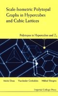 Scale-isometric Polytopal Graphs In Hypercubes And Cubic Lattices: Polytopes In Hypercubes And Zn