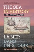 The Sea in History - The Medieval World