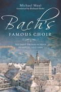 Bach's Famous Choir - The Saint Thomas School in Leipzig, 1212-1804