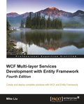 WCF Multi-layer Services Development with Entity Framework - Fourth Edition
