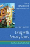 Aspie's Guide to Living with Sensory Issues