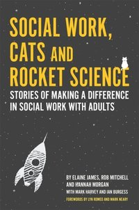 Social Work, Cats and Rocket Science