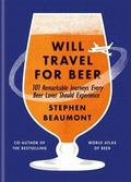 Will Travel For Beer