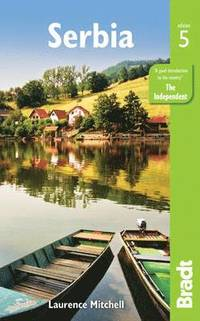 Serbia : the Bradt travel guide / Laurence Mitchell.