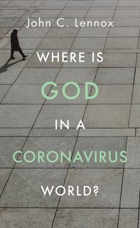 Where is God in a Coronavirus World?