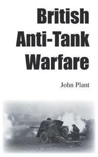 British Anti-Tank Warfare