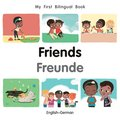 My First Bilingual Book-Friends (English-German)