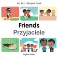 My First Bilingual Book-Friends (English-Polish)